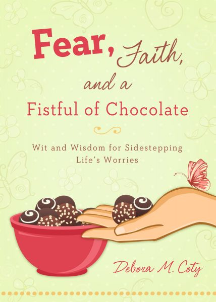 Fear, Faith, and A Fistful of Chocolate