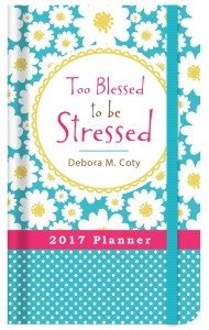 Too Blessed to be Stressed 2017 Planner