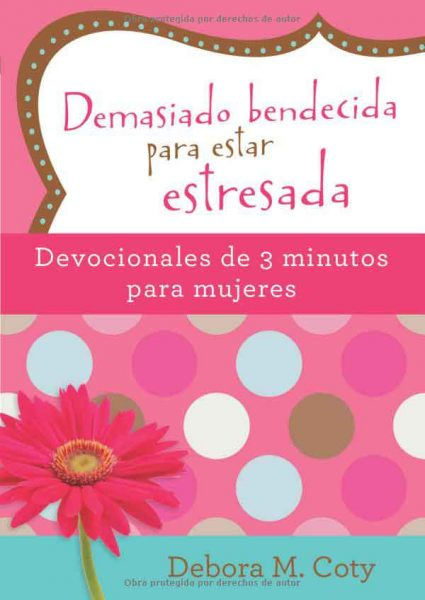 Too Blessed to be Stressed 3-Minute Devotions for Women (Spanish Version)