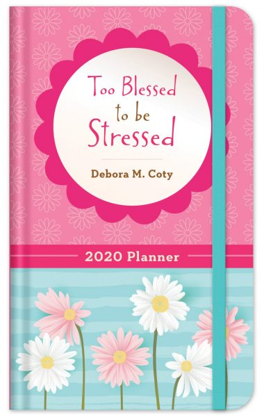 Too Blessed to be Stressed 2020 Planner